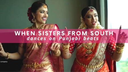This South Indian Bride & Bridesmaid Have Gone Viral With Their Punjabi Moves!